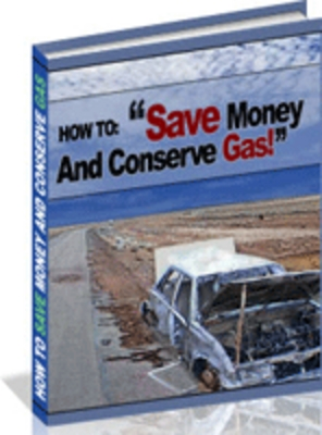 Product picture 62 Ways To Save Money At The Gas Pump